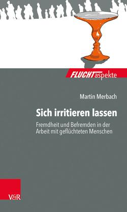 Sich irritieren lassen von Brandmaier,  Maximiliane, Bräutigam,  Barbara, Gahleitner,  Silke Birgitta, Merbach,  Martin, Zimmermann,  Dorothea