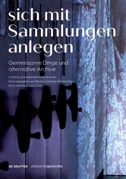 Sich mit Sammlungen anlegen von Griesser-Stermscheg,  Martina, Sternfeld,  Nora, Ziaja,  Luisa
