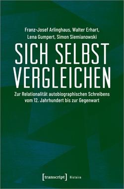 Sich selbst vergleichen von Arlinghaus,  Franz-Josef, Erhart,  Walter, Gumpert,  Lena, Siemianowski,  Simon
