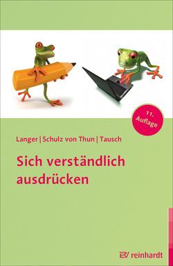 Sich verständlich ausdrücken von Langer,  Inghard, Schulz von Thun,  Friedemann, Tausch,  Reinhard