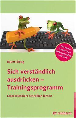 Sich verständlich ausdrücken – Trainingsprogramm von Baum,  Katrin, Deeg,  Cornelia