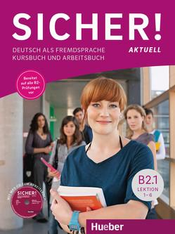Sicher! aktuell B2.1 von Matussek,  Magdalena, Perlmann-Balme,  Michaela, Schwalb,  Susanne