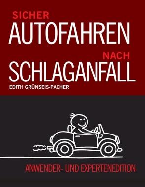 Sicher Autofahren nach Schlaganfall von Grünseis-Pacher,  Edith