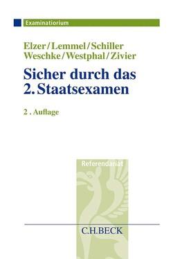 Sicher durch das 2. Staatsexamen von Elzer,  Oliver, Lemmel,  Ulrike, Schiller,  Gernot, Weschke,  Johanna, Westphal,  Karsten, Zivier,  Ezra