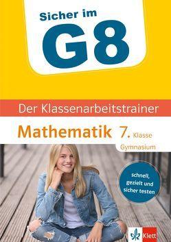 Sicher im G8 Der Klassenarbeitstrainer Mathematik 7. Klasse Gymnasium