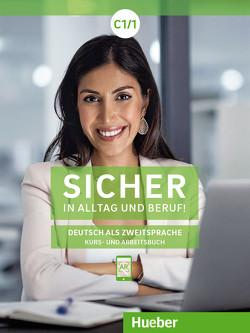 Sicher in Alltag und Beruf! C1.1 von Matussek,  Magdalena, Perlmann-Balme,  Michaela, Schwalb,  Susanne
