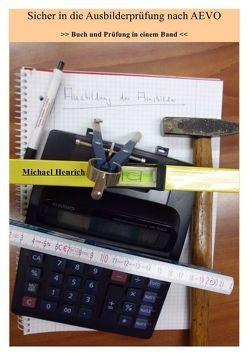 Sicher in die Ausbilderprüfung nach AEVO von Henrich,  Michael