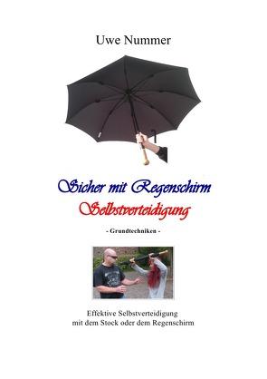 Sicher mit Regenschirm Selbstverteidigung von Nummer,  Uwe