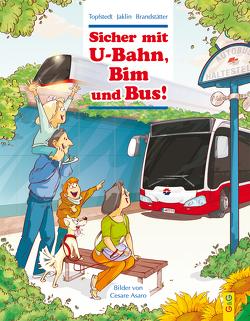 Sicher mit U-Bahn, Bim und Bus! von Asaro,  Cesare, Brandstätter,  Martina, Jaklin,  Angelika, Topfstedt,  Silja