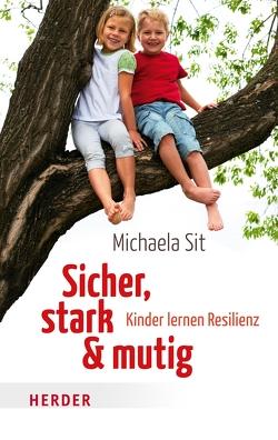 Sicher, stark & mutig von Sit,  Michaela
