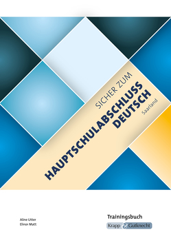 Sicher zum Hauptschulabschluss Deutsch Saarland – Trainingsbuch von Matt,  Elinor, Utter,  Aline