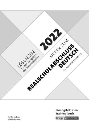 Sicher zum Realschulabschluss Deutsch Baden-Württemberg 2022 von Biedermann,  Julia, Metzger,  Christel