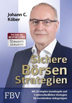Sichere Börsenstrategien von Köber,  Johann C.