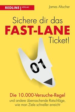 Sichere dir das Fast-Lane-Ticket! von Altucher,  James
