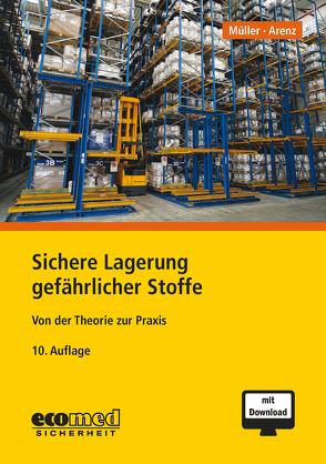 Sichere Lagerung gefährlicher Stoffe von Arenz,  Thomas, Müller,  Norbert