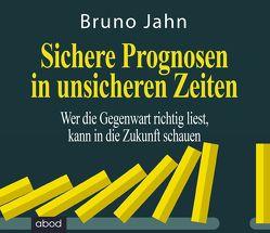 Sichere Prognosen in unsicheren Zeiten von Jahn,  Bruno, Koester,  Jan