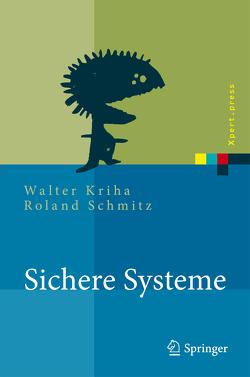 Sichere Systeme von Kriha,  Walter, Schmitz,  Roland