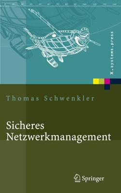 Sicheres Netzwerkmanagement von Schwenkler,  Thomas