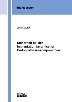 Sicherheit bei der Implantation keramischer Endoprothesenkomponenten von Gührs,  Julian