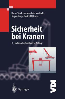 Sicherheit bei Kranen von Hannover,  Hans-Otto, Heinke,  Berthold, Koop,  Jürgen, Mechtold,  Fritz