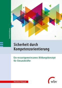 Sicherheit durch Kompetenzorientierung von Hoffmann,  Hendrik, Neusius,  Andrea, Schulz,  Manuel