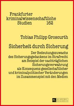 Sicherheit durch Sicherung von Groscurth,  Tobias Philipp