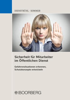 Sicherheit für Mitarbeiter im Öffentlichen Dienst von Dienstbühl,  Dorothee, Sommer,  Nadja