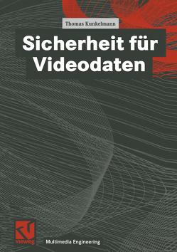 Sicherheit für Videodaten von Effelsberg,  Wolfgang, Kunkelmann,  Thomas, Steinmetz,  Ralf