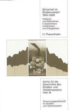 Sicherheit im Strassenverkehr 1950-2000 von Praxenthaler,  Heinrich