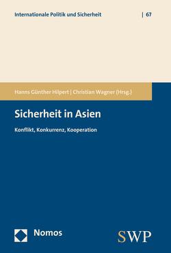 Sicherheit in Asien von Hilpert,  Hanns Günther, Wagner,  Christian