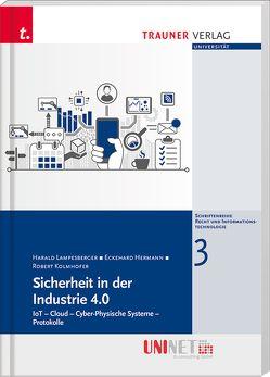 Sicherheit in der Industrie 4.0, Recht und Informationstechnologie – UNINET, Band 3 von Eckehard,  Hermann, Kolmhofer,  Robert, Lampesberger,  Harald