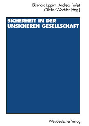Sicherheit in der unsicheren Gesellschaft von Lippert,  Ekkehard, Prüfert,  Andreas, Wachtler,  Günther
