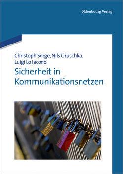 Sicherheit in Kommunikationsnetzen von Gruschka,  Nils, Lo Iacono,  Luigi, Sorge,  Christoph