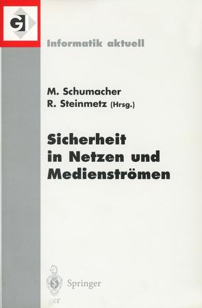 Sicherheit in Netzen und Medienströmen von Schumacher,  Markus, Steinmetz,  Ralf
