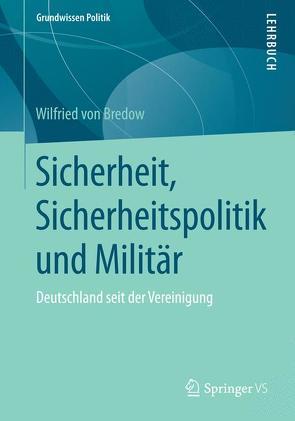 Sicherheit, Sicherheitspolitik und Militär von von Bredow,  Wilfried