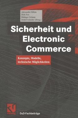 Sicherheit und Electronic Commerce von Fox,  Dirk, Grimm,  Rüdiger, Röhm,  Alexander, Schoder,  Detlef