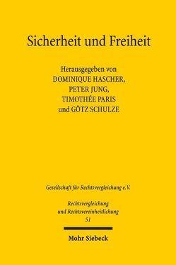 Sicherheit und Freiheit von Hascher,  Dominique, Jung,  Peter, Paris,  Timothée, Schulze,  Götz