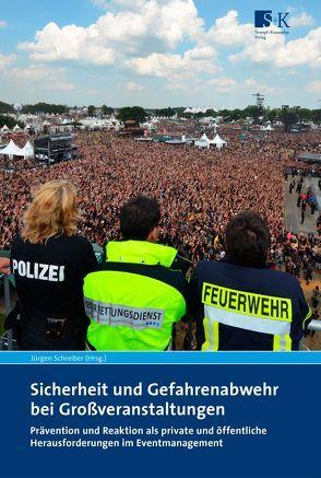 Sicherheit und Gefahrenabwehr bei Großveranstaltungen von Schreiber,  Jürgen
