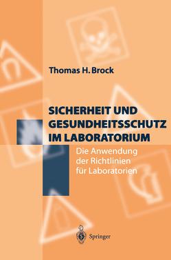 Sicherheit und Gesundheitsschutz im Laboratorium von Brock,  Thomas H.