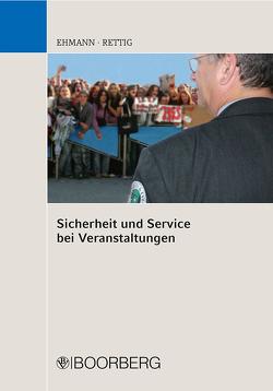 Sicherheit und Service bei Veranstaltungen von Ehmann,  Karl, Rettig,  Joachim