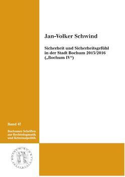 """Sicherheit und Sicherheitsgefühl in der Stadt Bochum 2015/2016 (""""Bochum IV"""") von Schwind,  Jan-Volker"""