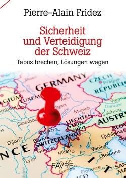 Sicherheit und Verteidigung der Schweiz von Fridez,  Pierre-Alain