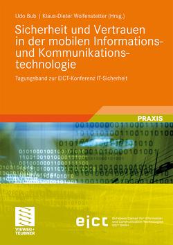 Sicherheit und Vertrauen in der mobilen Informations- und Kommunikationstechnologie von Bub,  Udo, Wolfenstetter,  Klaus-Dieter
