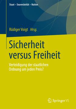Sicherheit versus Freiheit von Voigt,  Rüdiger