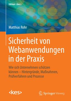 Sicherheit von Webanwendungen in der Praxis von Rohr,  Matthias