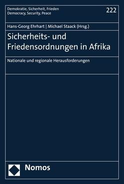 Sicherheits- und Friedensordnungen in Afrika von Ehrhart,  Hans-Georg, Staack,  Michael