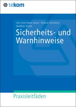 Sicherheits- und Warnhinweise von Gräfe,  Elisabeth, Heuer-James,  Jens-Uwe, Michael,  Jörg, Schmeling,  Roland, Schulz,  Matthias