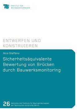 Sicherheitsäquivalente Bewertung von Brücken durch Bauwerksmonitoring von Steffens,  Nico