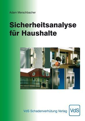 Sicherheitsanalyse für Haushalte von Merschbacher,  Adam