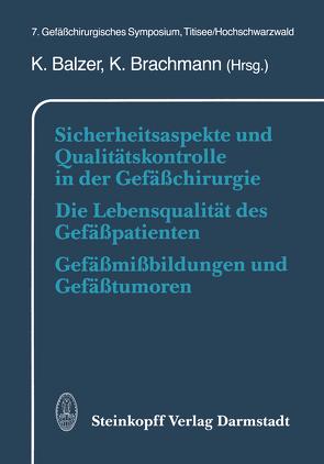 Sicherheitsaspekte und Qualitätskontrolle in der Gefäßchirurgie Die Lebensqualität des Gefäßpatienten Gefäßmißbildungen und Gefäßtumoren von Balzer,  K., Brachmann,  K.